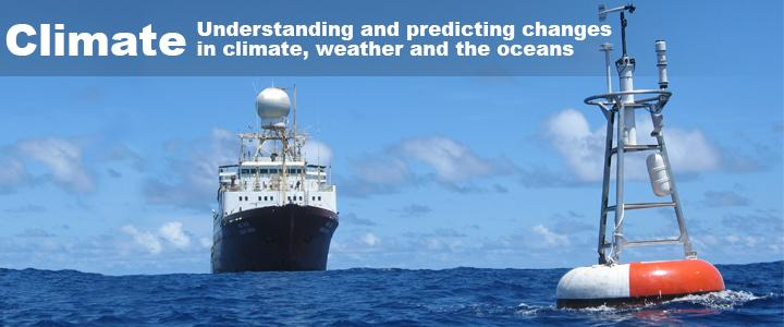 "Banner Image text: ""Climate: To understand and predict changes in climate, weather and the oceans"""